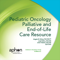 Pediatric Oncology Palliative & End-of Life Care Resource (2010)