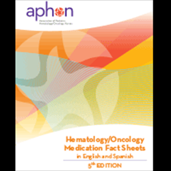 Hematology/Oncology Medication Fact Sheets in English and Spanish-Fourth Edition Downloadable (2018)