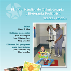 (SPANISH) Edition Pediatric Chemotherapy & Biotherapy Curriculum